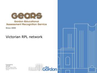Since 2006 Victorian RPL network