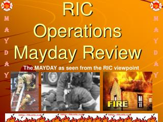 RIC Operations  Mayday Review