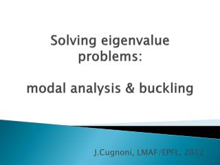 Solving eigenvalue problems :  modal  analysis  &  buckling