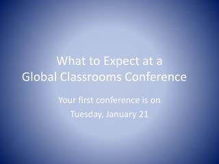 What to Expect at a  Global Classrooms Conference