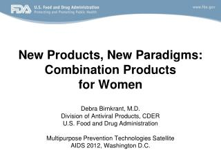 New Products, New Paradigms:  Combination Products  for Women