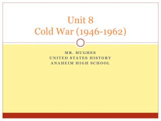 Unit 8  Cold War (1946-1962)