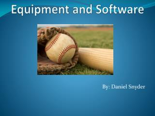 Equipment  and Software
