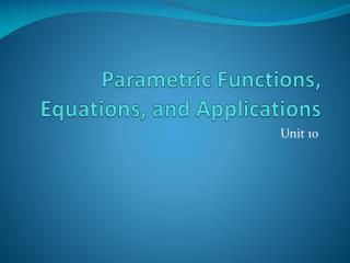 Parametric Functions, Equations, and Applications