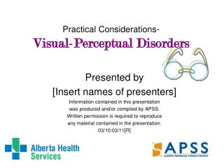Practical Considerations- Visual-Perceptual Disorders