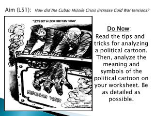 Aim  (L51) :   How did the Cuban  Missile Crisis  increase Cold War tensions?