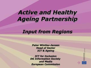 Active and Healthy Ageing Partnership Input from Regions