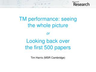TM performance: seeing  the whole picture or Looking back over  the first 500 papers