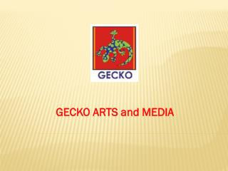 GECKO ARTS and MEDIA