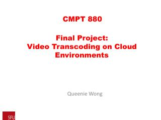 Final  Project: Video  Transcoding  on  Cloud Environments