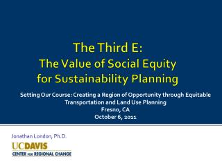 The Third E:  The Value of Social Equity  for  Sustainability Planning