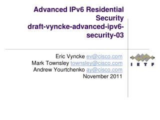 Advanced IPv6 Residential  Security draft-vyncke-advanced-ipv6-security -03