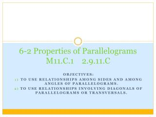 6-2 Properties of Parallelograms  M11.C.1    2.9.11.C