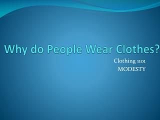 Why do People Wear Clothes?