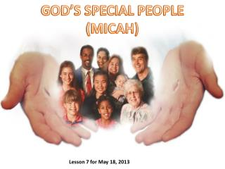 GOD'S SPECIAL PEOPLE ( MICAH)