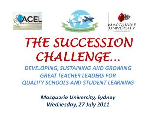 THE SUCCESSION CHALLENGE… DEVELOPING, SUSTAINING AND GROWING  GREAT TEACHER LEADERS FOR