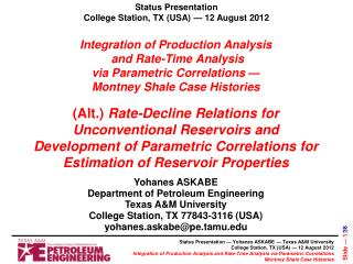 Yohanes ASKABE Department of Petroleum Engineering Texas A&M University