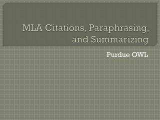MLA Citations, Paraphrasing, and Summarizing