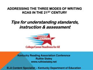 Addressing  The Three  Modes of Writing KCAS in the 21 st  Century