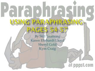 Using Paraphrasing-Pages 54-57