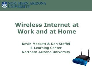 Wireless Internet at  Work and at Home