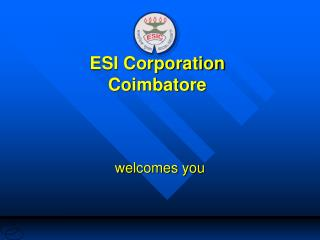 ESI Corporation Coimbatore