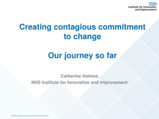 Creating contagious commitment to change  Our journey so far