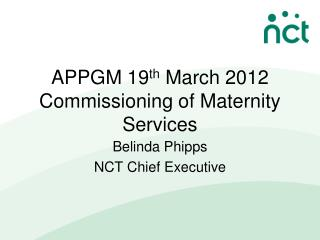 APPGM 19 th  March 2012 Commissioning of Maternity Services