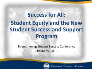 Success  for All:  Student  Equity and the New Student Success and  Support Program