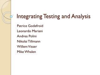 Integrating Testing and Analysis