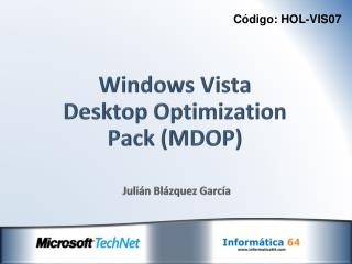 Windows  Vista Desktop Optimization Pack (MDOP)