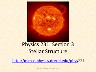 Physics 231: Section 3 Stellar Structure
