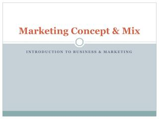 Marketing Concept & Mix