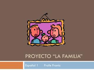 "Proyecto ""la familia """