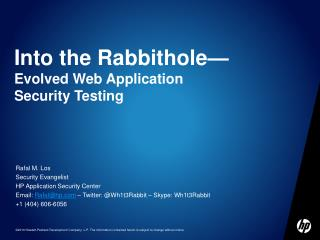 Into the  Rabbithole — Evolved Web Application  Security Testing