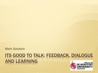 Its Good to talk: Feedback, Dialogue and learning