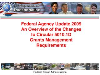 Federal Agency Update 2009 An Overview of the Changes to Circular 5010.1D Grants Management Requirements
