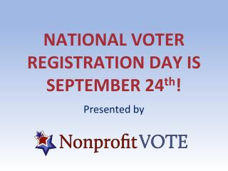 NATIONAL VOTER REGISTRATION DAY IS SEPTEMBER 24 th !