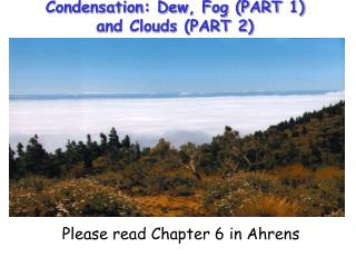 Condensation: Dew, Fog (PART 1) and Clouds (PART 2)
