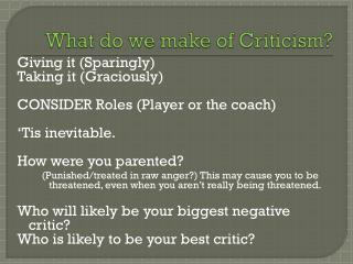 What do we make of Criticism?