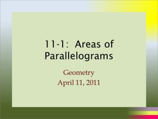 11-1:  Areas of Parallelograms