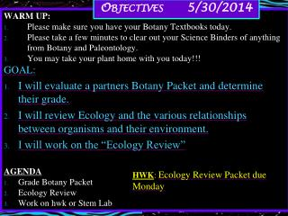 WARM UP:  Please make sure you have your Botany Textbooks today.