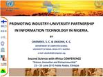 PROMOTING INDUSTRY-UNIVERSITY PARTNERSHIP IN INFORMATION TECHNOLOGY IN NIGERIA. BY CHIEMEKE, S. C.  UKAOHA, K. C. DEPART