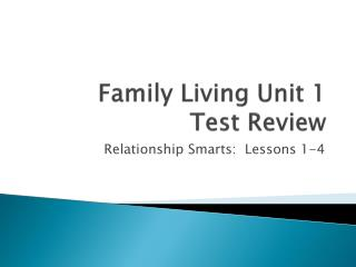 Family Living Unit 1  Test Review