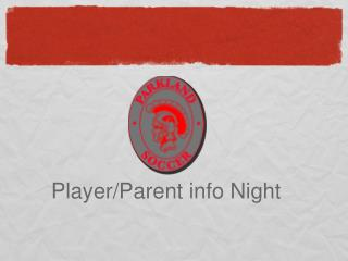Welcome  to  Player/Parent info Night