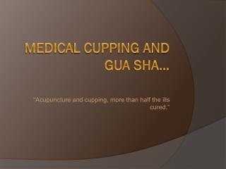 Medical Cupping and Gua Sha