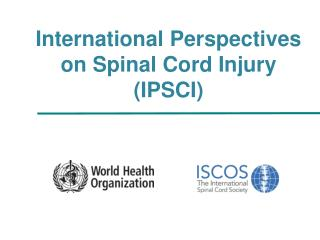 International Perspectives on Spinal Cord Injury (IPSCI)