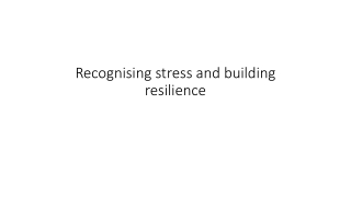 Recognising stress and building resilience