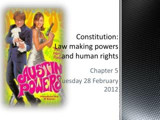 Constitution:  Law making powers and human rights