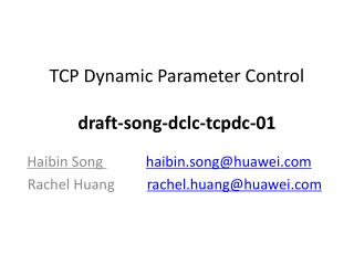 TCP Dynamic Parameter Control draft-song-dclc-tcpdc-01